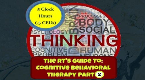 The Recreational Therapist's Guide To Cognitive Behavioral Therapy- Part 2