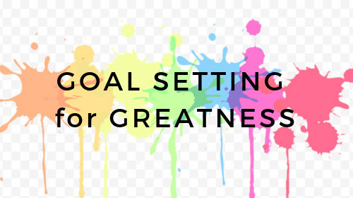 Goal Setting for Greatness: A Workbook