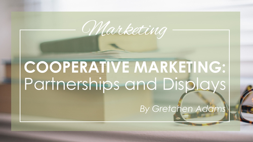 Cooperative Marketing: Partnerships & Displays