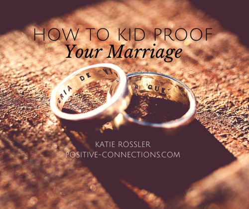 How to Kid Proof Your Marriage 4 Week Master Course
