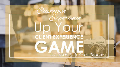 Up Your Client Experience Game