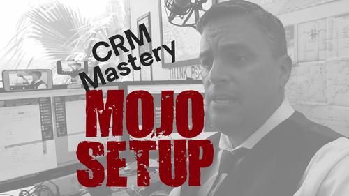 Mojo Setup, CRM Mastery and DNC Compliance
