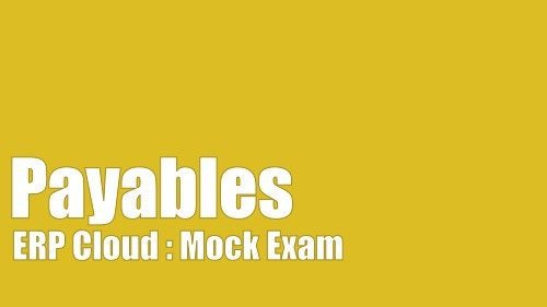 Oracle Fusion Payables Certification Mock Exam