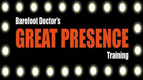 Barefoot Doctor's Great Presence Training