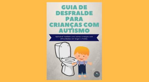 Guia de Desfralde para Crianças com Autismo