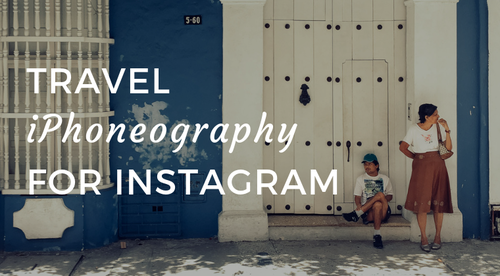 Travel iPhoneography for Instagram