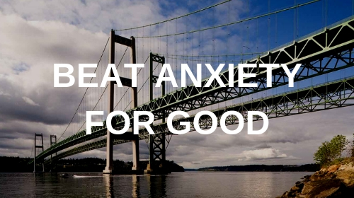 Beat Anxiety for Good