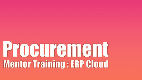 Mentor Training - ERP Cloud - Procurement