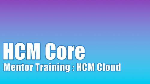 Mentor Training - HCM Cloud - Core