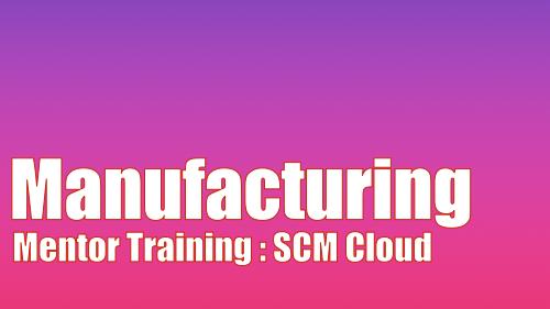 Mentor Training - SCM Cloud - Manufacturing