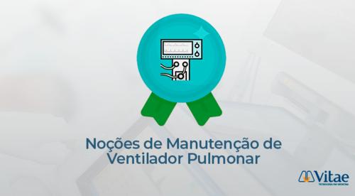 Noções de Manutenção de Ventilador Pulmonar