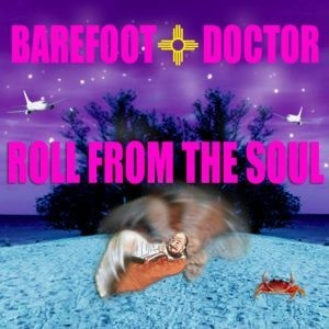 A Barefoot Doctor Anytime Meditation - Roll from the Soul