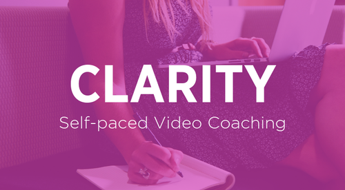 Clarity (self-paced, video coaching)