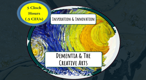 Inspiration and Innovation: Dementia And The Creative Arts