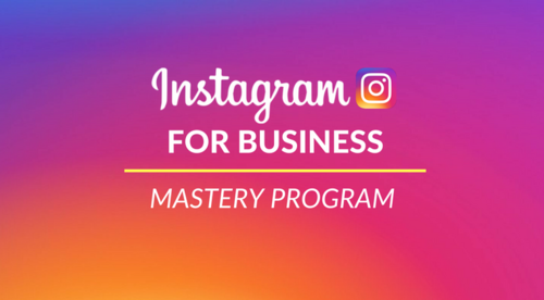 Instagram For Business | Mastery Program