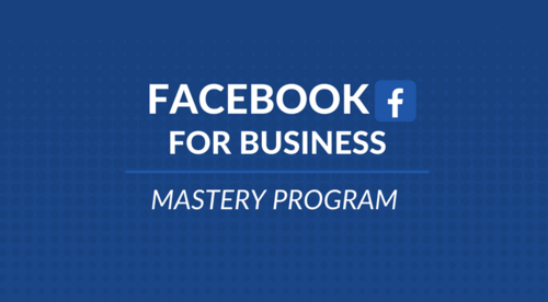 Facebook For Business | Mastery Program