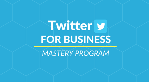Twitter For Business | Mastery Program