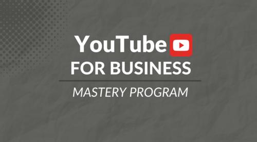 YouTube For Business | Mastery Program