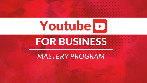 YouTube For Business | Mastery Program