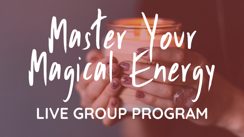 Master Your Magical Energy Live Group Program