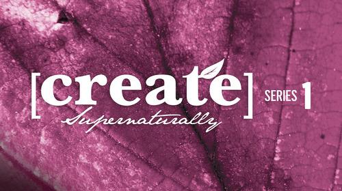 Create Supernaturally - Series 1