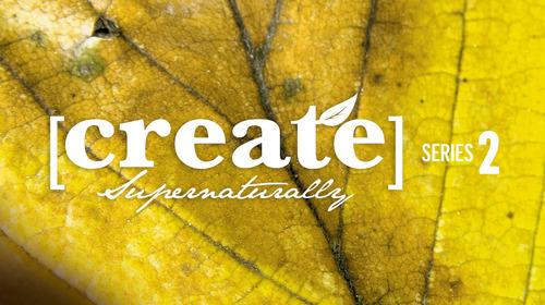 Create Supernaturally - Series 2