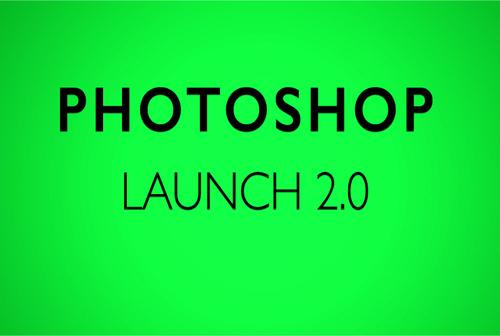 Photoshop Launch 2.0
