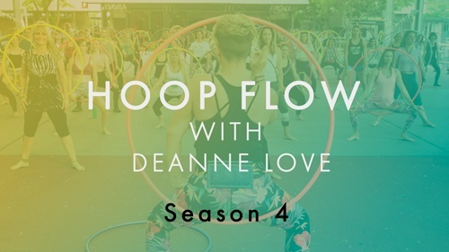 Hoop Flow Classes with Deanne Love: Season 4