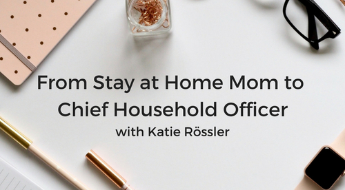 From Stay at Home Mom to Chief Household Officer Program