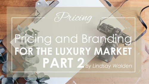 Pricing and Branding for the Luxury Market Part 2