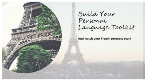 Build your Language-Learning Toolkit: Watch your French Progress Soar!