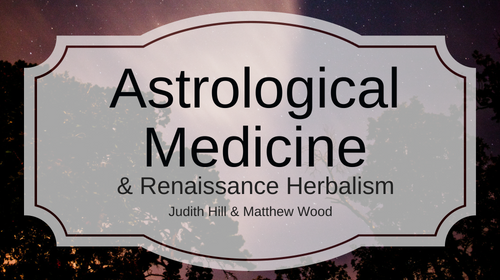 Astrological Medicine and Renaissance Herbalism
