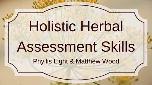Holistic Herbal Assessment Skills