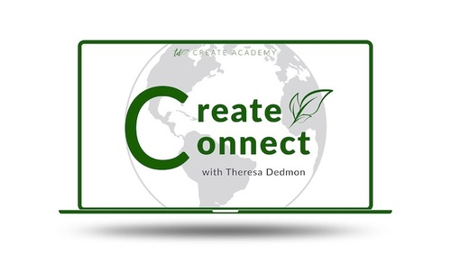 Create Connect with Theresa Dedmon