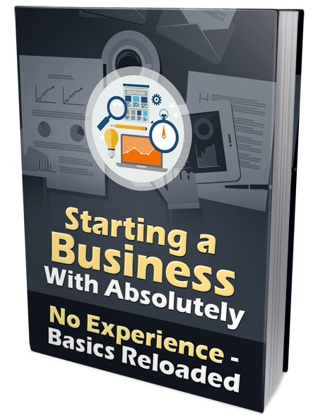 Start a Business with Absolutely No Experience - ALL ACCESS Member Only Ebook