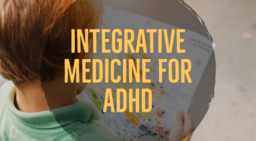 Integrative Medicine for ADHD