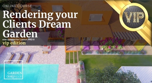 VIP Edition: Rendering your Clients Dream Garden - Lumion PRO 9