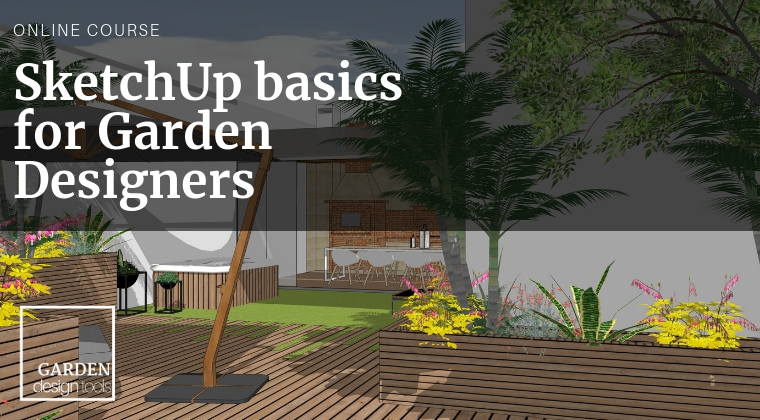 SketchUp Basics for Garden Designers
