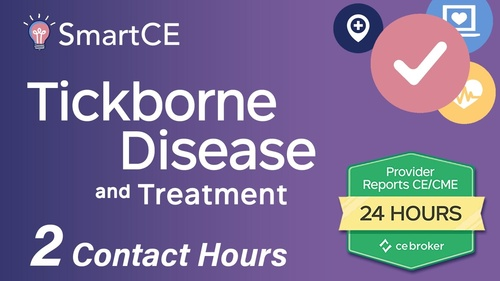 Tickborne Diseases & Treatment: 2 Contact Hours /20-588207