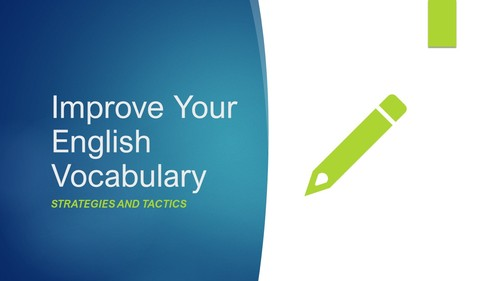 Improve your English Vocabulary: Strategies and Tactics