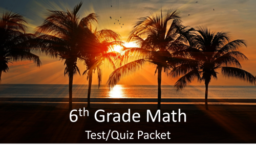 6th Grade Math Test/Quiz Packet