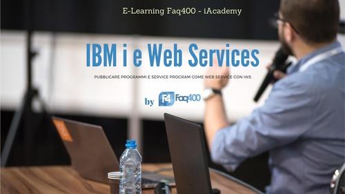 E-Learning: IBM i e Web Services - Pubblicare e testare Web Service da IBM i con IWS