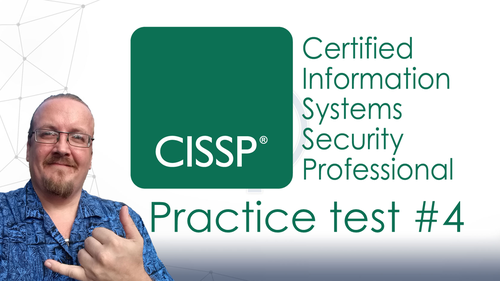 CISSP certification #4: 250 practice questions (2x 125Q) - 2018 version - Lifetime access.