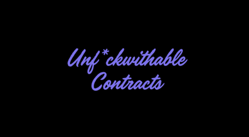 Unf*ckwithable Contracts
