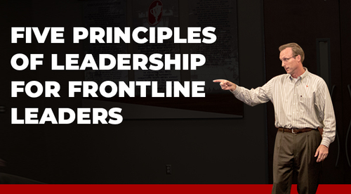 Five Principles of Leadership for Frontline Leaders (Recorded Webinar Training)