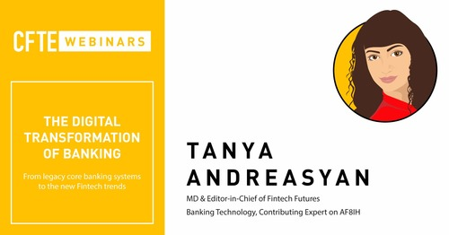 How are banks implementing their digital transformation? Webinar with Tanya Andreasyan.