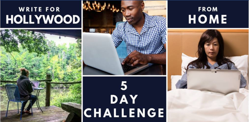 WRITE FOR HOLLYWOOD FROM HOME: Free 5-day Challenge