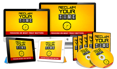 Reclaim Your Time - 10 Video Course and Bonus PDF Guides