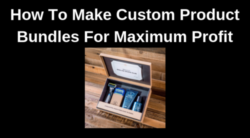 How to Quickly Make Custom Products Using Bundles