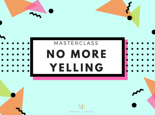 No More Yelling Masterclass